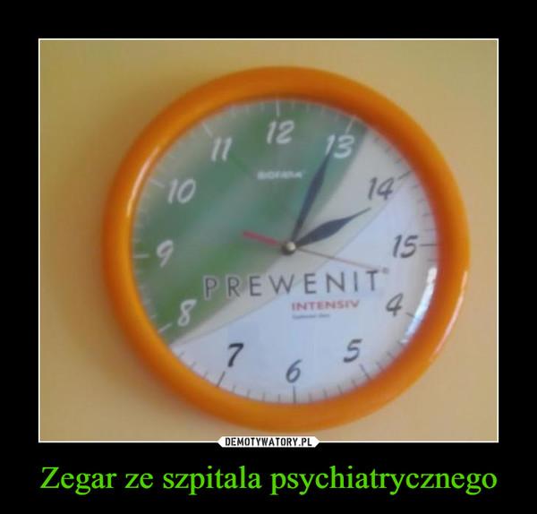Zegar ze szpitala psychiatrycznego –