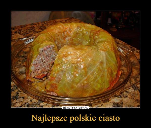 Najlepsze polskie ciasto –
