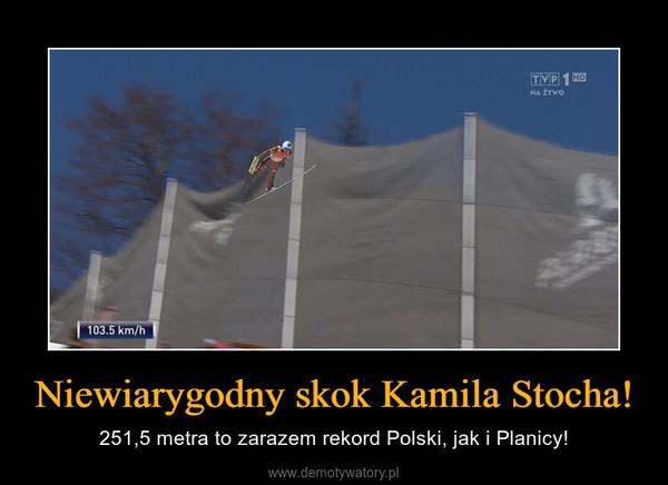 Niewiarygodny skok Kamila Stocha! – 251,5 metra to zarazem rekord Polski, jak i Planicy!