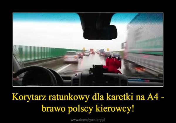 Korytarz ratunkowy dla karetki na A4 - brawo polscy kierowcy! –