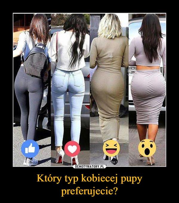 Który typ kobiecej pupy preferujecie? –