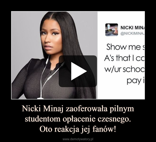 Nicki Minaj zaoferowała pilnym studentom opłacenie czesnego.Oto reakcja jej fanów! –
