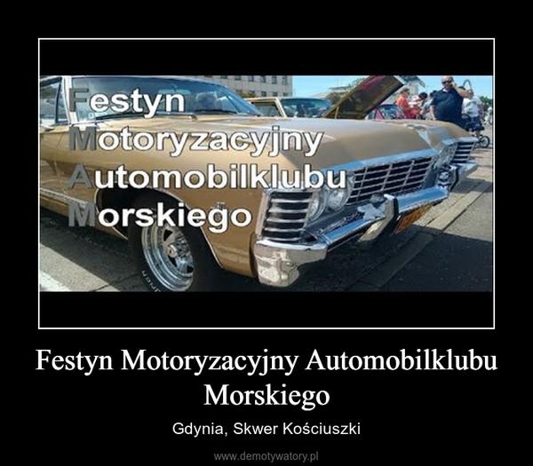 Festyn Motoryzacyjny Automobilklubu Morskiego – Gdynia, Skwer Kościuszki