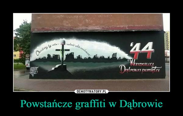 Powstańcze graffiti w Dąbrowie –