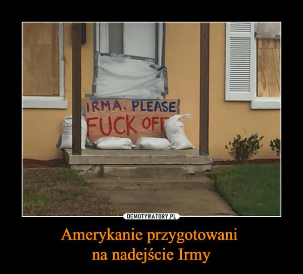 Amerykanie przygotowani na nadejście Irmy –