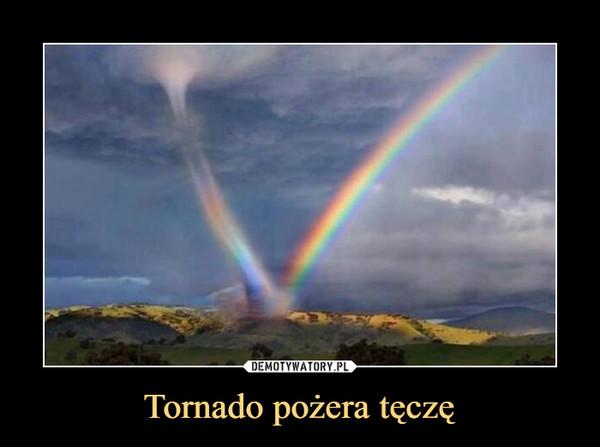 Tornado pożera tęczę –