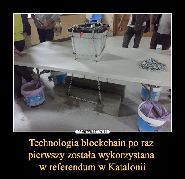 Technologia blockchain po raz pierwszy została wykorzystana w referendum w Katalonii –
