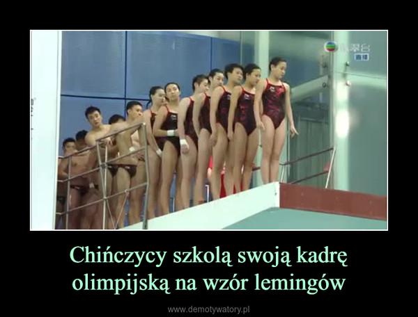 Chińczycy szkolą swoją kadrę olimpijską na wzór lemingów –