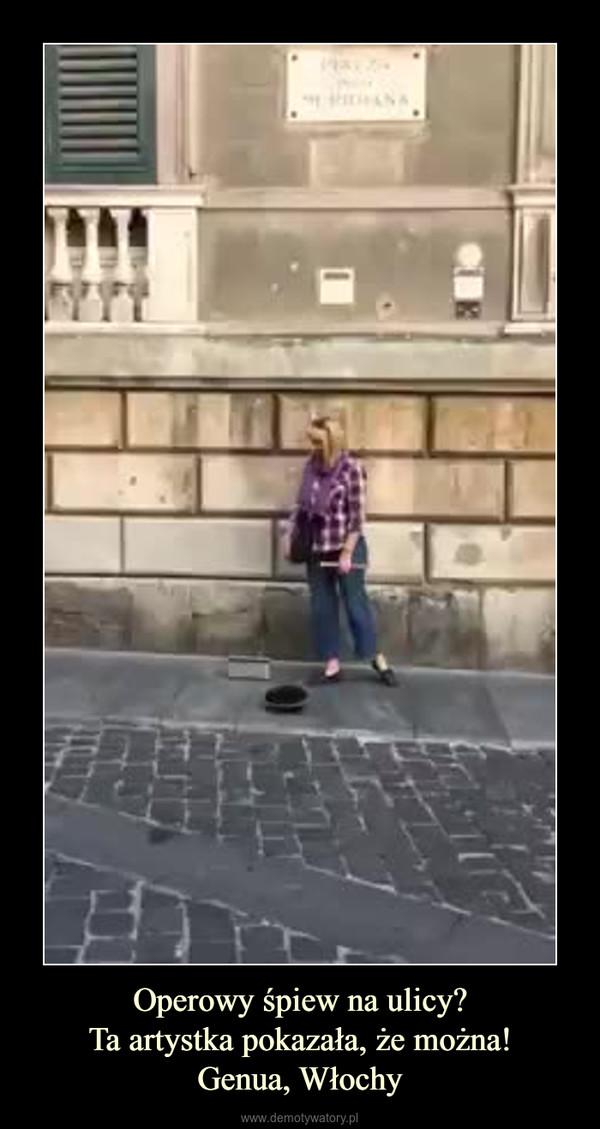 Operowy śpiew na ulicy?Ta artystka pokazała, że można!Genua, Włochy –