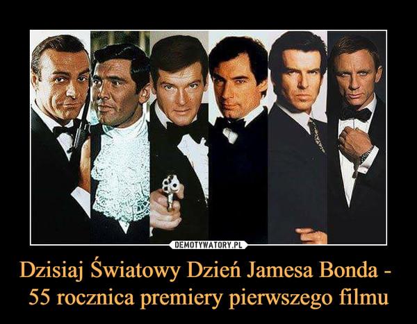 Dzisiaj Światowy Dzień Jamesa Bonda -  55 rocznica premiery pierwszego filmu –