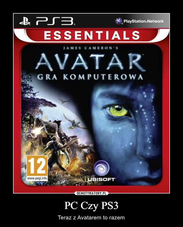 PC Czy PS3 – Teraz z Avatarem to razem