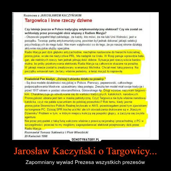 Jarosław Kaczyński o Targowicy... – Zapomniany wywiad Prezesa wszystkich prezesów