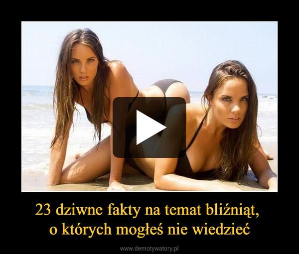 23 dziwne fakty na temat bliźniąt, o których mogłeś nie wiedzieć –