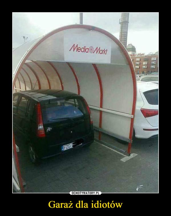 Garaż dla idiotów –
