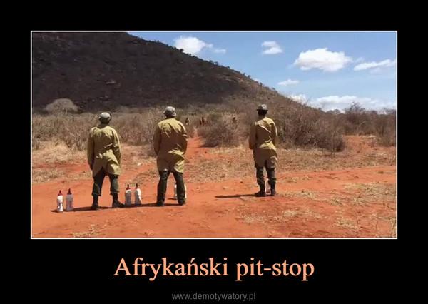 Afrykański pit-stop –