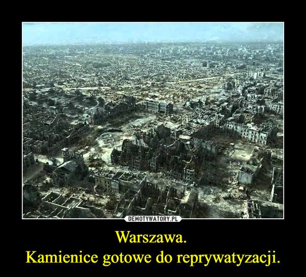 Warszawa. Kamienice gotowe do reprywatyzacji. –