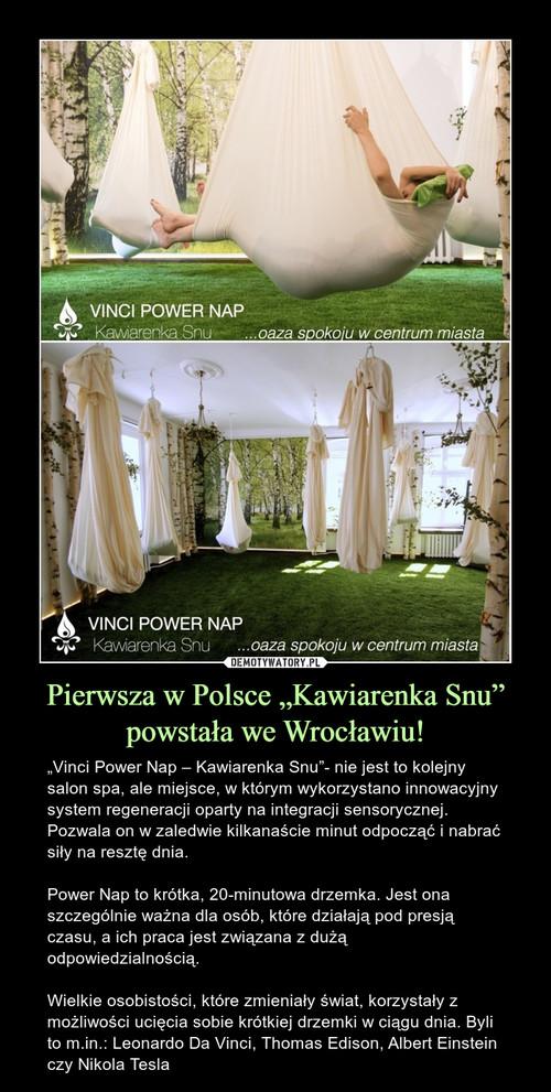"""Pierwsza w Polsce """"Kawiarenka Snu"""" powstała we Wrocławiu!"""