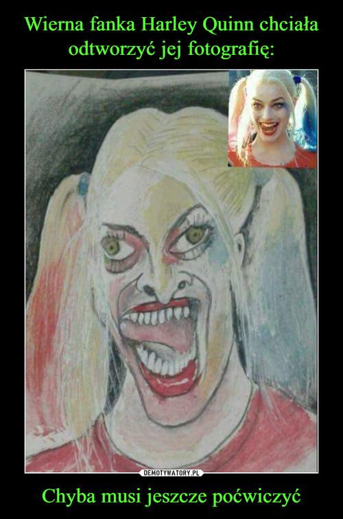 Wierna fanka Harley Quinn chciała odtworzyć jej fotografię: Chyba musi jeszcze poćwiczyć