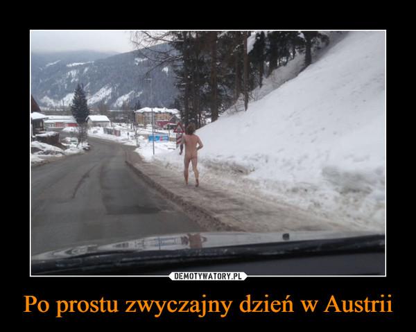 Po prostu zwyczajny dzień w Austrii –