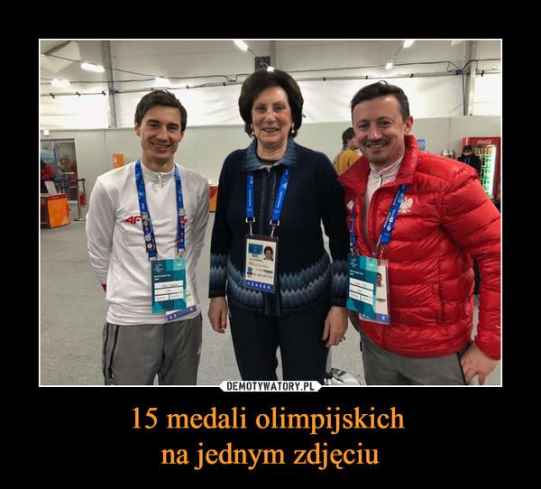 15 medali olimpijskich na jednym zdjęciu –