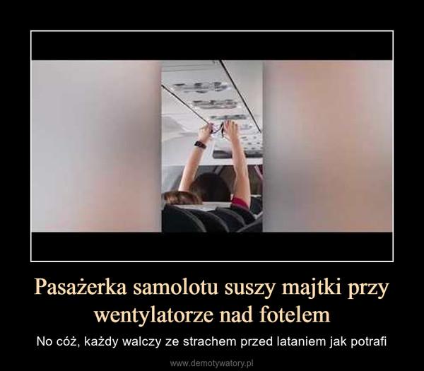 Pasażerka samolotu suszy majtki przy wentylatorze nad fotelem – No cóż, każdy walczy ze strachem przed lataniem jak potrafi