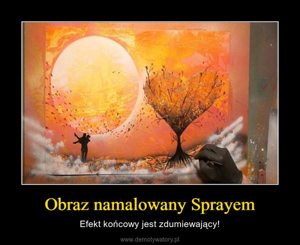 Obraz namalowany Sprayem – Efekt końcowy jest zdumiewający!
