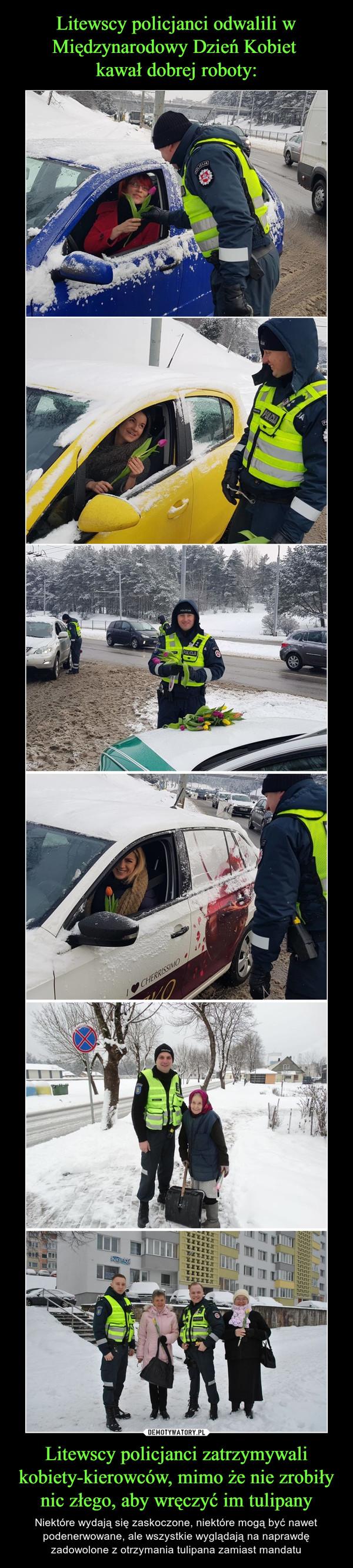 Litewscy policjanci zatrzymywali kobiety-kierowców, mimo że nie zrobiły nic złego, aby wręczyć im tulipany – Niektóre wydają się zaskoczone, niektóre mogą być nawet podenerwowane, ale wszystkie wyglądają na naprawdę zadowolone z otrzymania tulipana zamiast mandatu