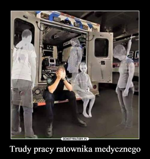 Trudy pracy ratownika medycznego