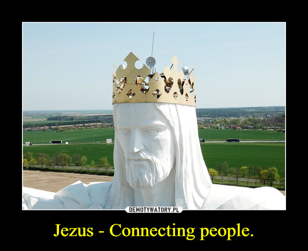 Jezus - Connecting people. –