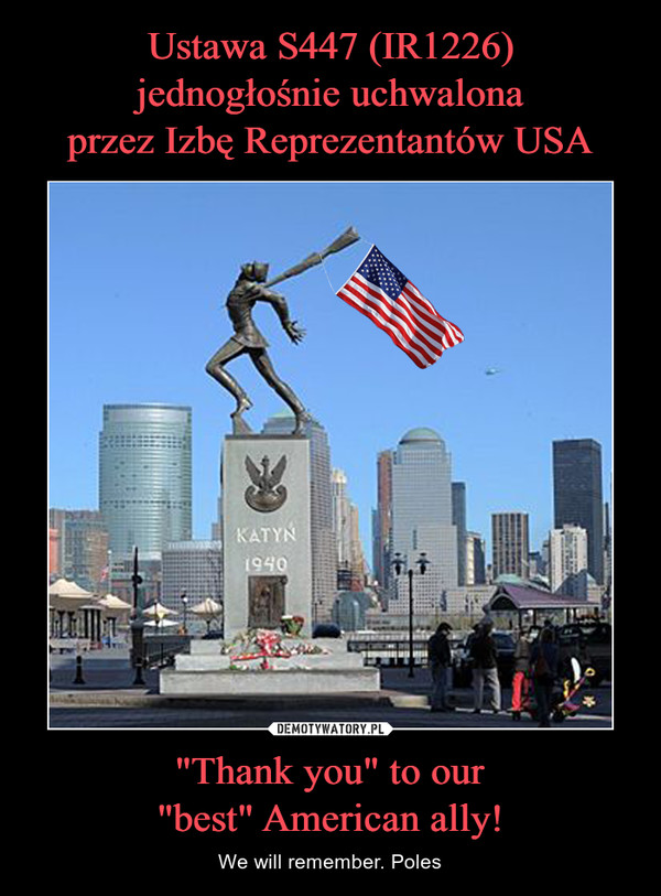 """""""Thank you"""" to our""""best"""" American ally! – We will remember. Poles"""