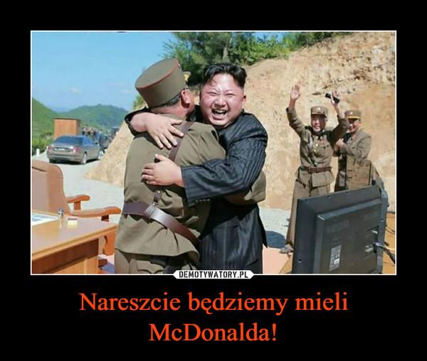 Nareszcie będziemy mieli McDonalda! –