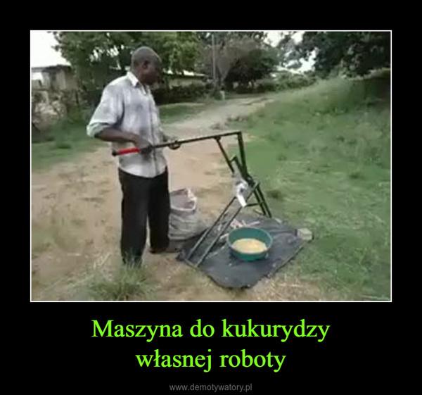 Maszyna do kukurydzywłasnej roboty –