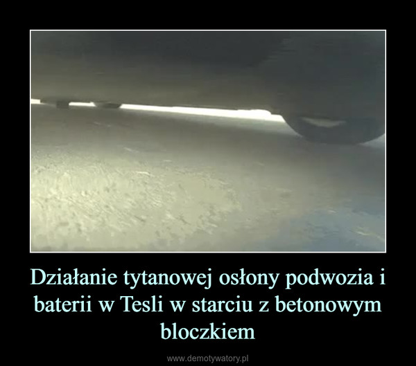 Działanie tytanowej osłony podwozia i baterii w Tesli w starciu z betonowym bloczkiem –
