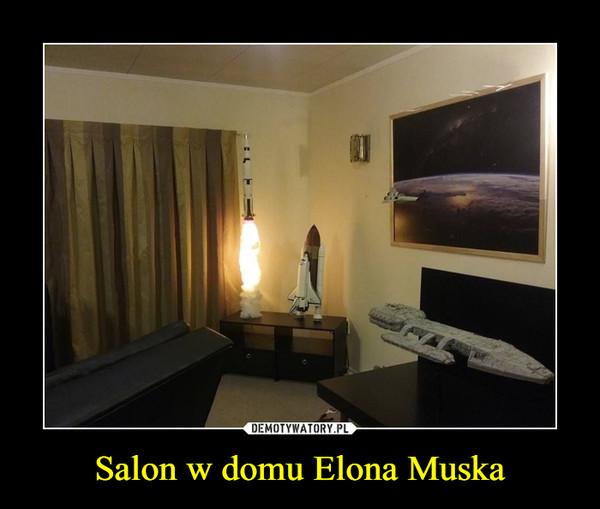 Salon w domu Elona Muska –
