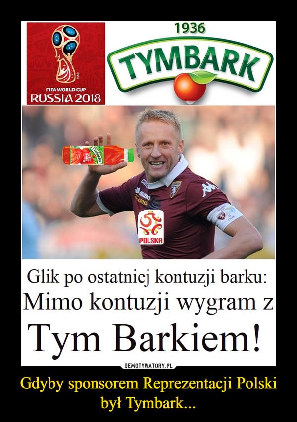 Gdyby sponsorem Reprezentacji Polski był Tymbark... –