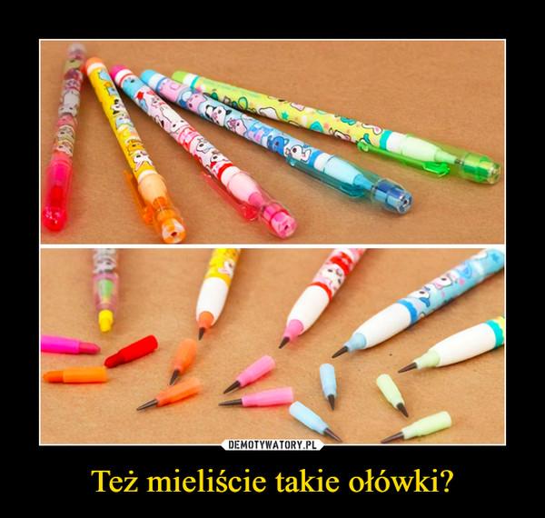 Też mieliście takie ołówki? –