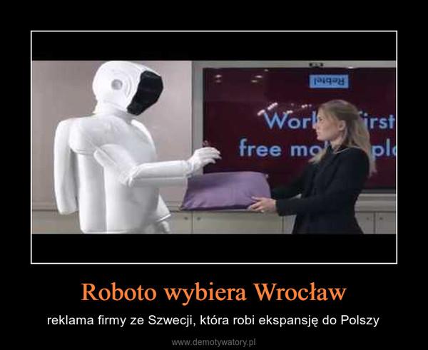 Roboto wybiera Wrocław – reklama firmy ze Szwecji, która robi ekspansję do Polszy
