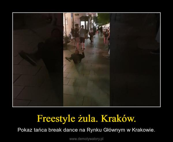 Freestyle żula. Kraków. – Pokaz tańca break dance na Rynku Głównym w Krakowie.