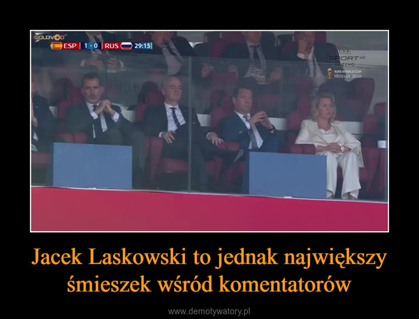 Jacek Laskowski to jednak największy śmieszek wśród komentatorów –