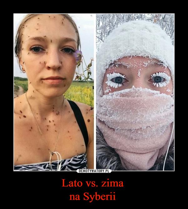 Lato vs. zima na Syberii  –