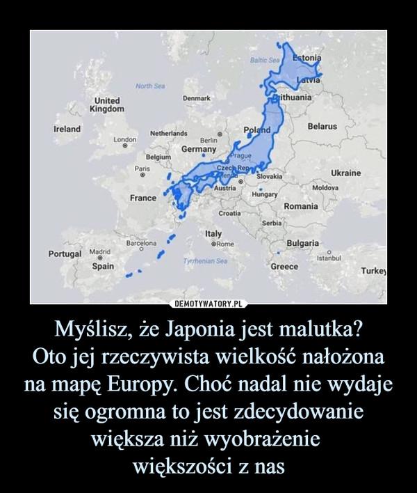 Myślisz, że Japonia jest malutka?Oto jej rzeczywista wielkość nałożona na mapę Europy. Choć nadal nie wydaje się ogromna to jest zdecydowanie większa niż wyobrażenie większości z nas –