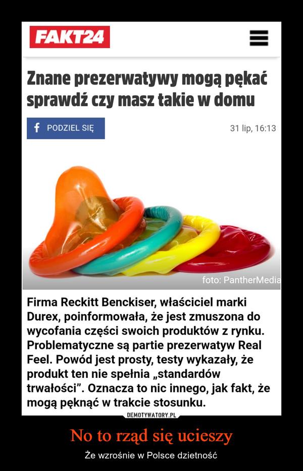 No to rząd się ucieszy – Że wzrośnie w Polsce dzietność