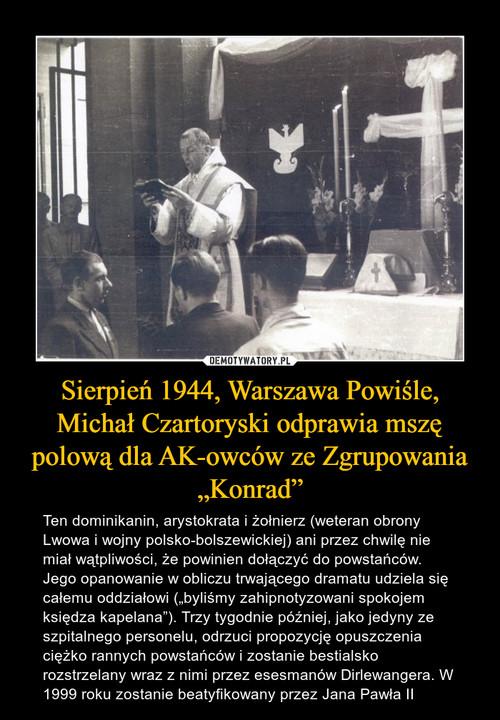 """Sierpień 1944, Warszawa Powiśle, Michał Czartoryski odprawia mszę polową dla AK-owców ze Zgrupowania """"Konrad"""""""
