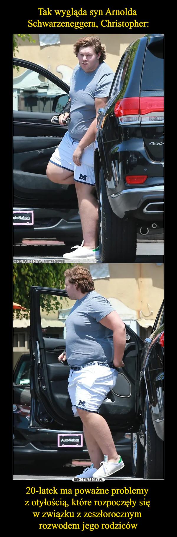 20-latek ma poważne problemy z otyłością, które rozpoczęły się w związku z zeszłorocznym rozwodem jego rodziców –