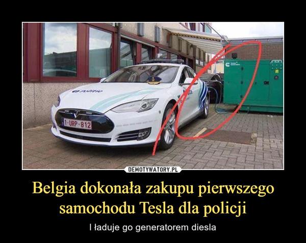 Belgia dokonała zakupu pierwszego samochodu Tesla dla policji – I ładuje go generatorem diesla