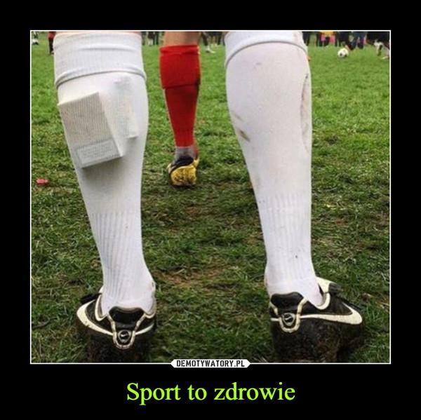 Sport to zdrowie –