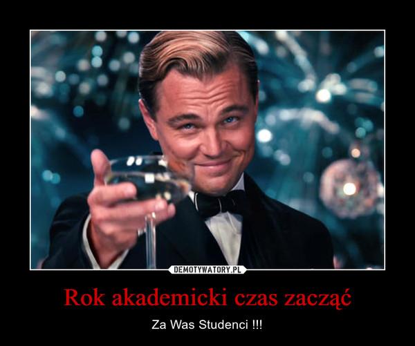 Rok akademicki czas zacząć – Za Was Studenci !!!
