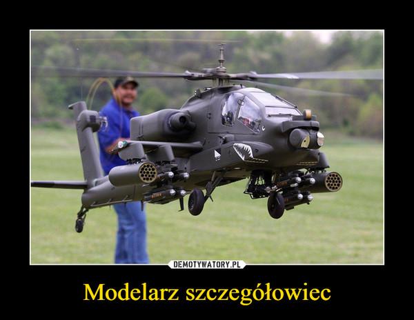 Modelarz szczegółowiec –