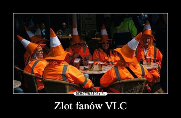Zlot fanów VLC –