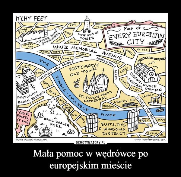 Mała pomoc w wędrówce po europejskim mieście –